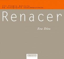 Capa-III-Premio-Galicia-Fotografia-Contemporanea-Eva-Diez-Renacer-OF-n5-268x248